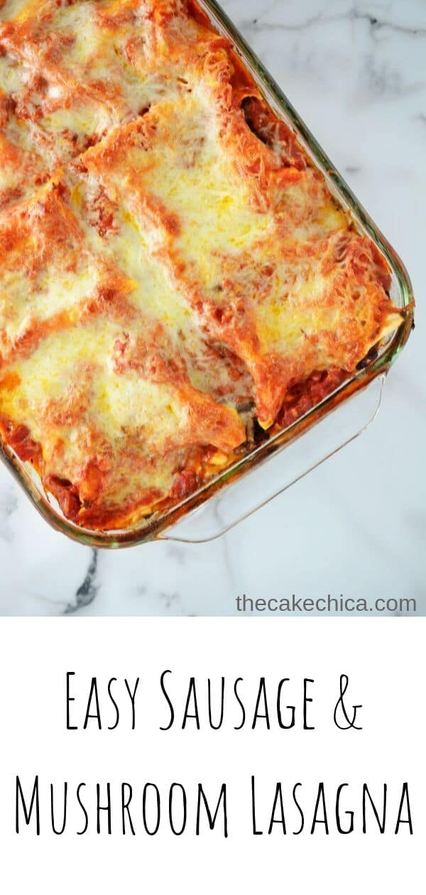 A quick and easy lasagna made with sausage, mushrooms and marinara sauce, topped with an Italian cheese blend. #pasta #lasagna #weeknightmeals #easyrecipes #Italian #thecakechica
