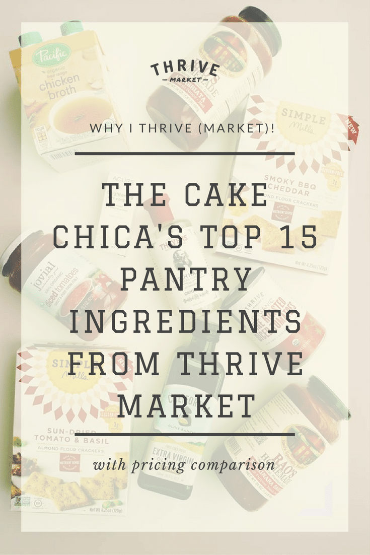 Why I Thrive Marktet | The Cake Chica;s Top 15 Pantry Ingredients from Thrive Market
