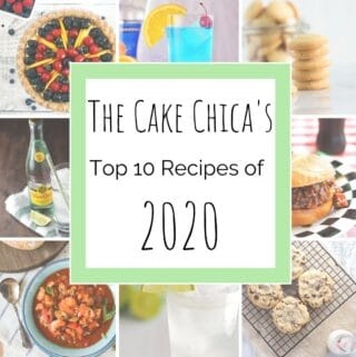 The Cake Chica's Top 10 Recipes of 2020